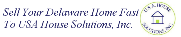 Sell Your Delaware Home Fast To USA House Solutions